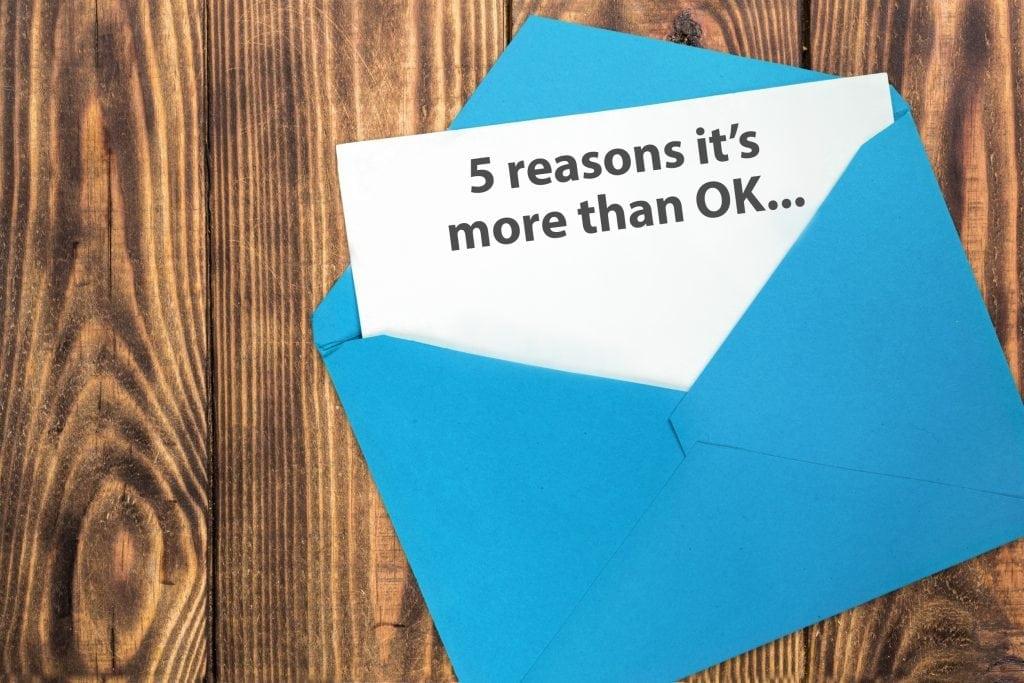 5 Reasons its ok